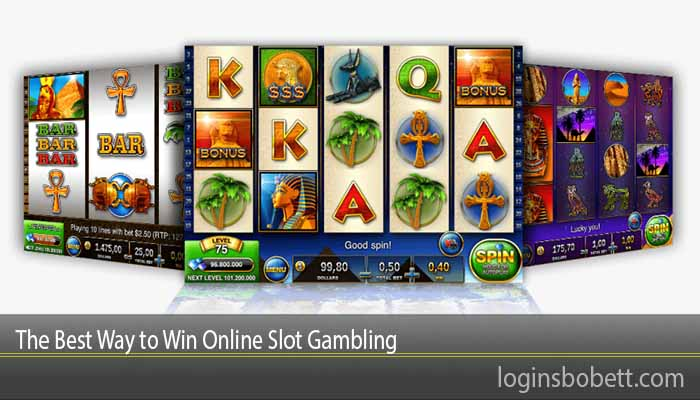 The Best Way to Win Online Slot Gambling